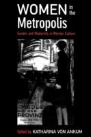 Image for Women in the Metropolis: Gender and Modernity in Weimar Culture from emkaSi
