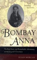 Image for Bombay Anna: The Real Story and Remarkable Adventures of the King and I Governess from emkaSi
