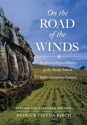 Image for On the Road of the Winds: An Archaeological History of the Pacific Islands before European Contact, Revised and Expanded Edition from emkaSi