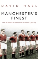 Image for Manchester's Finest: How the Munich air disaster broke the heart of a great city from emkaSi