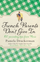 Image for French Parents Don't Give In: 100 parenting tips from Paris from emkaSi