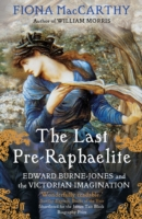 Image for The Last Pre-Raphaelite: Edward Burne-Jones and the Victorian Imagination from emkaSi