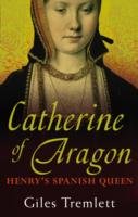 Image for Catherine of Aragon: Henry'S Spanish Queen from emkaSi
