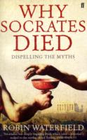 Image for Why Socrates Died: Dispelling the Myths from emkaSi