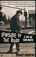 Image for Lowside of the Road: a Life of Tom Waits from emkaSi