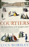 Image for Courtiers: The Secret History of the Georgian Court from emkaSi