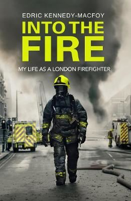 Image for Into the Fire: My Life as a London Firefighter from emkaSi