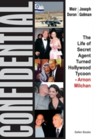Image for Confidential: The Life of Secret Agent Turned Hollywood Tycoon- Arnon Milchan from emkaSi