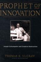 Image for Prophet of Innovation: Joseph Schumpeter and Creative Destruction from emkaSi