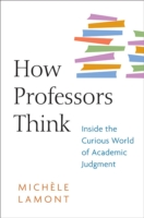 Image for How Professors Think: Inside the Curious World of Academic Judgment from emkaSi