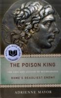 Image for The Poison King: The Life and Legend of Mithradates, Rome's Deadliest Enemy from emkaSi