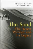 Image for Ibn Saud: The Desert Warrior and His Legacy from emkaSi