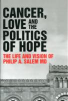 Image for Cancer, Love and the Politics of Hope: The Life and Vision of Philip Salem MD from emkaSi