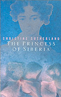 Image for The Princess of Siberia: The Story of Maria Volkonsky and the Decembrist Exiles from emkaSi