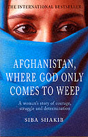 Image for Afghanistan, Where God Only Comes To Weep from emkaSi