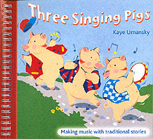 Image for Three Singing Pigs: Making Music with Traditional Stories from emkaSi