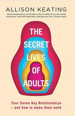 Image for The Secret Lives of Adults: Your Seven Key Relationships - and How to Make Them Work from emkaSi