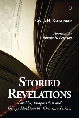 Image for Storied Revelations: Parables, Imagination and George MacDonald's Christian Fiction from emkaSi