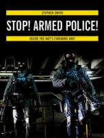 Image for Stop! Armed Police!: Inside the Met's Firearms Unit from emkaSi