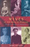 Image for Wives of the Kings of England: From Hanover to Windsor from emkaSi