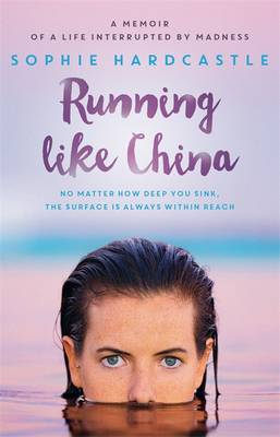 Image for Running Like China: A memoir of a life interrupted by madness from emkaSi