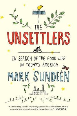 Image for The Unsettlers: In Search of the Good Life in Today's America from emkaSi