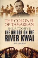 Image for The Colonel of Tamarkan: Philip Toosey and the Bridge on the River Kwai from emkaSi