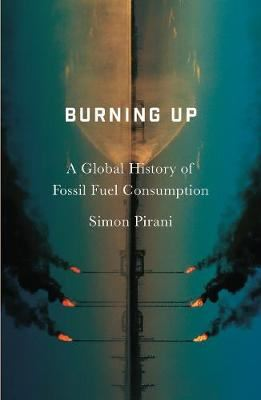 Image for Burning Up - A Global History of Fossil Fuel Consumption from emkaSi