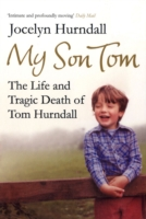 Image for My Son Tom: The Life and Tragic Death of Tom Hurndal from emkaSi