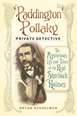 Image for 'Paddington' Pollaky, Private Detective: The Mysterious Life and Times of the Real Sherlock Holmes from emkaSi