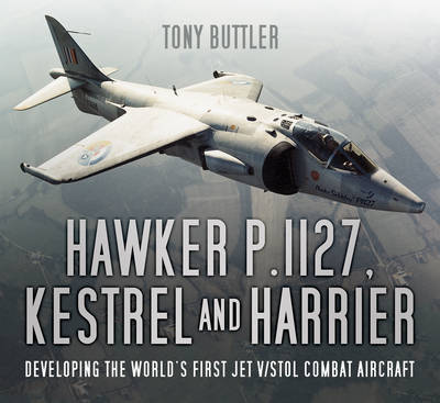 Image for Hawker P.1127, Kestrel and Harrier: Developing the World's First Jet V/STOL Combat Aircraft from emkaSi