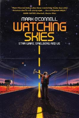 Image for Watching Skies: Star Wars, Spielberg and Us from emkaSi