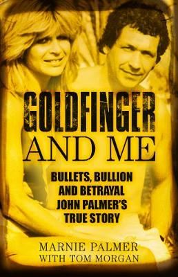 Image for Goldfinger and Me: The Real Story of John Palmer, Britain's Most Powerful Gangster from emkaSi