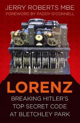 Image for Lorenz: Breaking Hitler's Top Secret Code at Bletchley Park from emkaSi