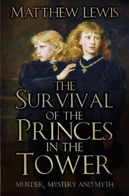 Image for The Survival of the Princes in the Tower - Murder, Mystery and Myth from emkaSi