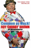 Image for Common As Muck!: The Autobiography of Roy 'Chubby' Brown from emkaSi