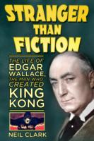 Image for Stranger than Fiction: The Life of Edgar Wallace, the Man Who Created King Kong from emkaSi