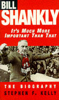 Image for Bill Shankly: It's Much More Important Than That: The Biography from emkaSi
