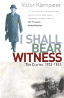 Image for I Shall Bear Witness: The Diaries Of Victor Klemperer 1933-41 from emkaSi