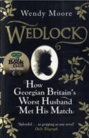 Image for Wedlock: How Georgian Britain's Worst Husband Met His Match from emkaSi
