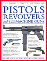 Image for The World Encyclopedia of Pistols, Revolvers and Submachine Guns: An Illustrated Historical Reference to Over 500 Military, Law Enforcement and Antique Firearms from Around the World from emkaSi
