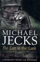 Image for No Law in the Land (Knights Templar Mysteries 27): A gripping medieval mystery of intrigue and danger from emkaSi