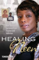Image for Healing Neen: One Woman's Path to Salvation from Trauma and Addiction from emkaSi