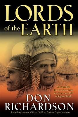 Image for Lords of the Earth - An Incredible But True Story from the Stone-Age Hell of Papua's Jungle from emkaSi