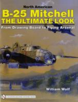 Image for North American B-25 Mitchell: The Ultimate Look: from Drawing Board to Flying Arsenal from emkaSi