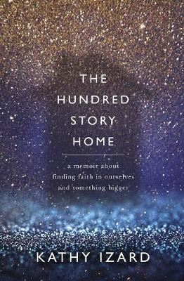 Image for The Hundred Story Home - A Memoir of Finding Faith in Ourselves and Something Bigger from emkaSi