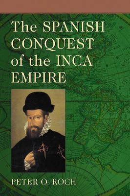 Image for The Spanish Conquest of the Inca Empire from emkaSi