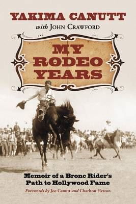 Image for My Rodeo Years: Memoir of a Bronc Rider's Path to Hollywood Fame from emkaSi