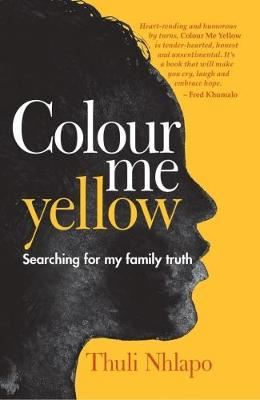 Image for Colour me yellow - Searching for my family truth from emkaSi