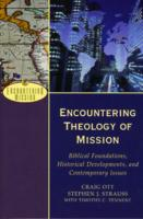 Image for Encountering Theology of Mission: Biblical Foundations, Historical Developments, and Contemporary Issues from emkaSi